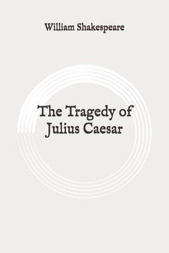 The Tragedy of Julius Caesar: Original