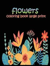flowers coloring book large print