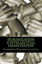 humanization & intellectual emancipation