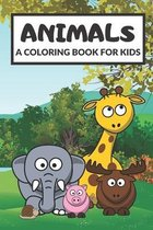ANIMALS - A Coloring Book for Kids