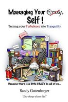 Managing Your Crazy Self!