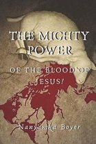 The Mighty Power of The Blood Of Jesus!