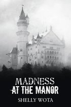 Madness at the Manor