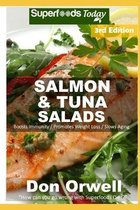 Salmon & Tuna Salads: Over 50 Quick & Easy Gluten Free Low Cholesterol Whole Foods Recipes full of Antioxidants & Phytochemicals