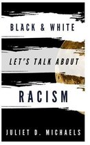 Black & White Let's Talk about Racism