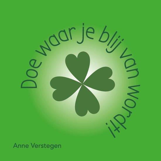 Boek cover Doe waar je blij van wordt! van Anne Verstegen (Hardcover)