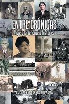 Entre Cronicas Viaje a La Venezuela Historica