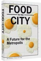 Food for the City - A Future for the Metropolis
