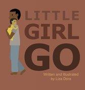 Little Girl Go