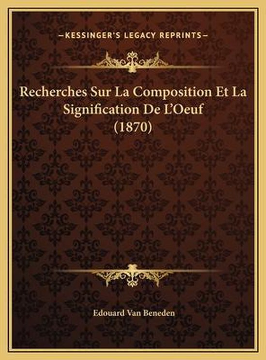Recherches Sur La Composition Et La Signification de L'Oeuf Recherches Sur La Composition Et La Signification de L'Oeuf (1870) (1870)