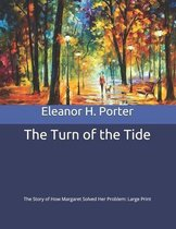 The Turn of the Tide: The Story of How Margaret Solved Her Problem: Large Print
