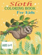 Sloth Coloring Book For Kids Ages 6-9