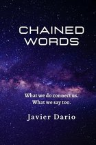 Chained Words: What we do connect us. What we say too.