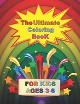 The Ultimate Coloring Book for kids ages 3-6