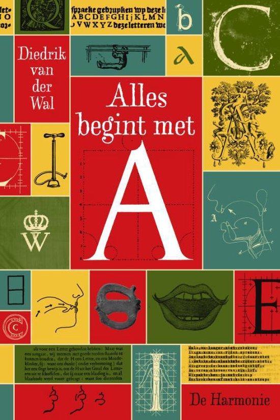 Boek cover Alles begint met A van Diedrik van der Wal (Paperback)