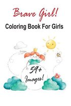 Brave Girl: Coloring Book For Girls
