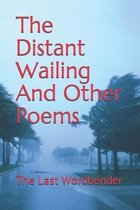 The Distant Wailing And Other Poems
