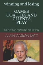 winning and losing GAMES COACHES AND CLIENTS PLAY