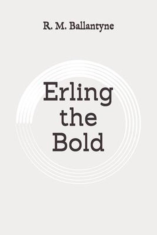 Erling the Bold: Original