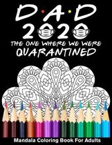 Dad 2020 The One Where We Were Quarantined Mandala Coloring Book For Adults