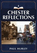 Chester Reflections