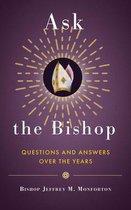 Ask the Bishop