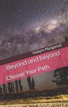 Beyond and Beyond