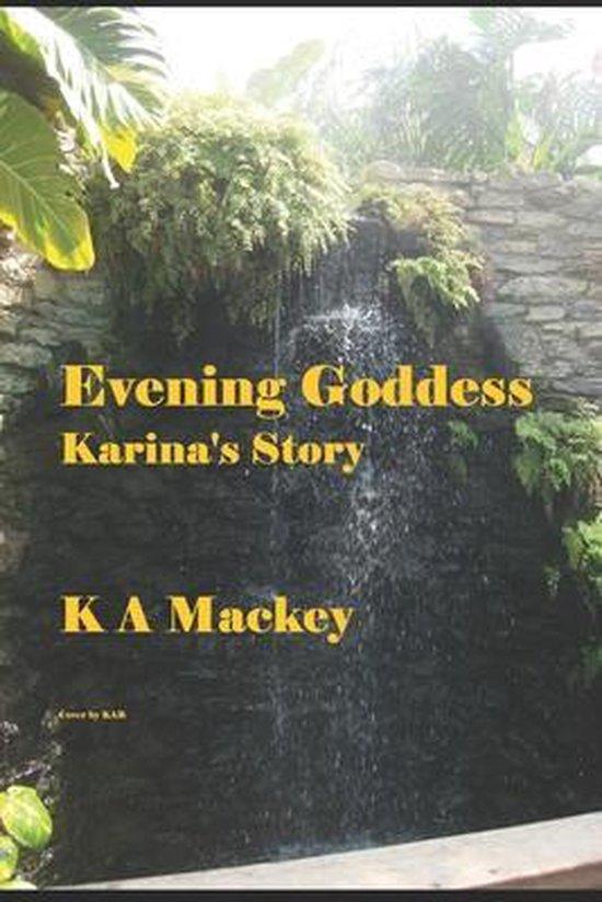 Evening Goddess Karina's Story