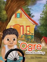 The Ogre Who Ate Round Things