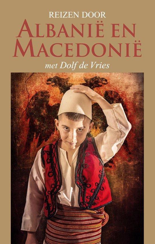 Reizen door Albanië en Macedonië - Dolf de Vries |