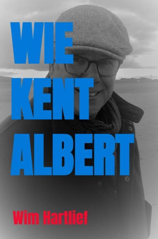 Wie kent Albert - Wim Hartlief |