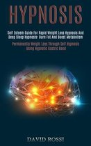 Hypnosis: Self Esteem Guide for Rapid Weight Loss Hypnosis and Deep Sleep Hypnosis
