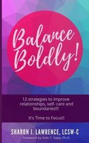 Balance Boldly!
