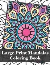 Large Print Mandalas Coloring Book