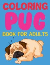 Coloring Pug Book For Adults