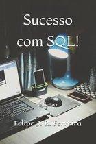 Sucesso com SQL!