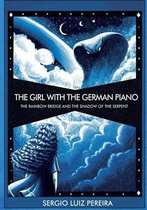 The Girl with the German Piano - The Rainbow Bridge and the Shadow of the Serpent