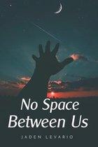 No Space Between Us