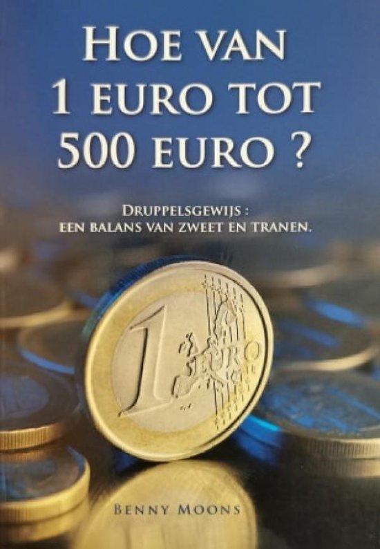 Hoe van 1 euro tot 500 euro ? - Benny Moons   Fthsonline.com