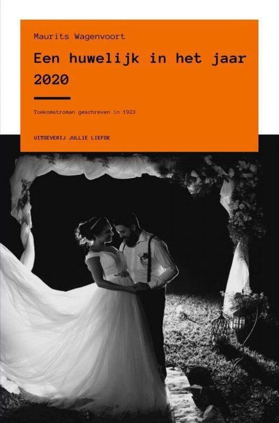 Een huwelijk in het jaar 2020 - Maurits Wagenvoort |