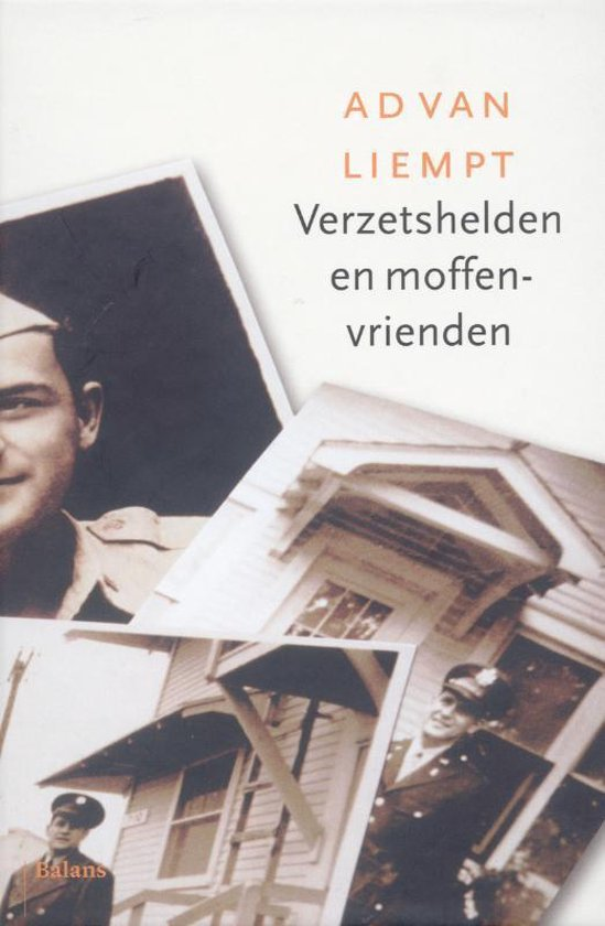 Verzetshelden en moffenvrienden - Ad van Liempt |