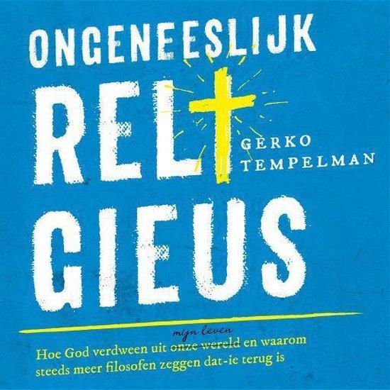 Ongeneeslijk religieus - Gerko Tempelman |