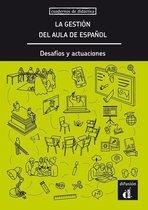 La gestión del aula de español: desafíos y actuaciones