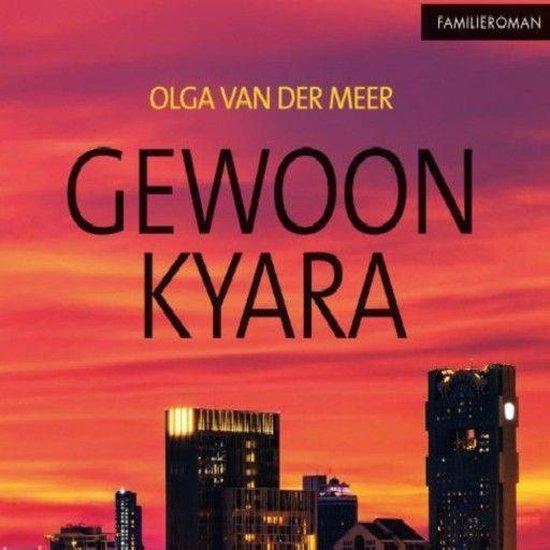 Gewoon Kyara - Olga van der Meer pdf epub