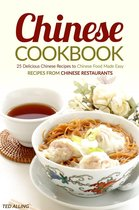 Chinese Cookbook: 25 Delicious Chinese Recipes to Chinese Food Made Easy: Recipes From Chinese Restaurants
