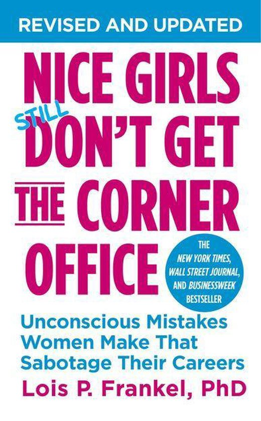 Boek cover Nice Girls Dont Get the Corner Office van Lois P. Frankel, Phd (Onbekend)