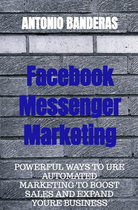 Facebook Messenger Marketing - Antonio Banderas  