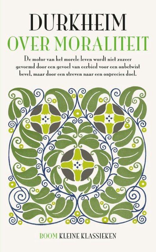 Kleine Klassieken - Over moraliteit - Emile Durkheim |