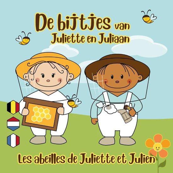 De bijtjes van Juliette en Juliaan - Peter de Clerck  
