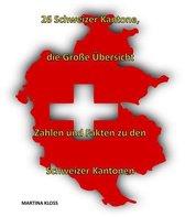26 Schweizer Kantone – die große Übersicht